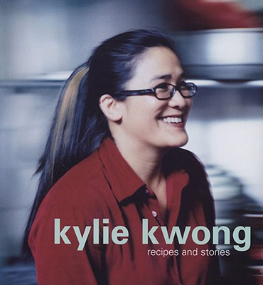 Kylie Kwong By Kwong, Kylie